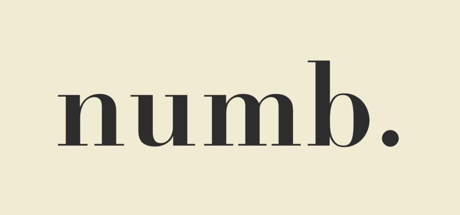 Monday Mood #2 | Numb